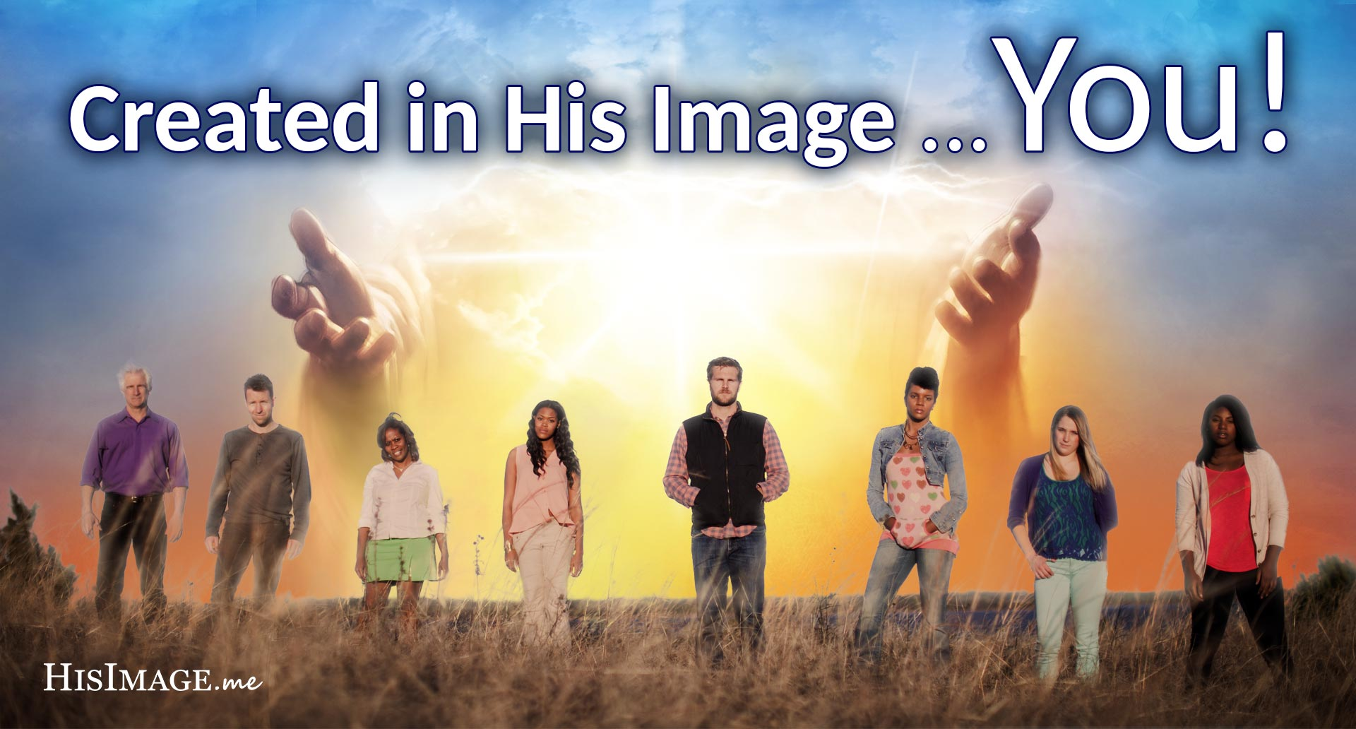 Created in His Image ... You! (Showing Group of People in front Jesus' hands coming out of sky)